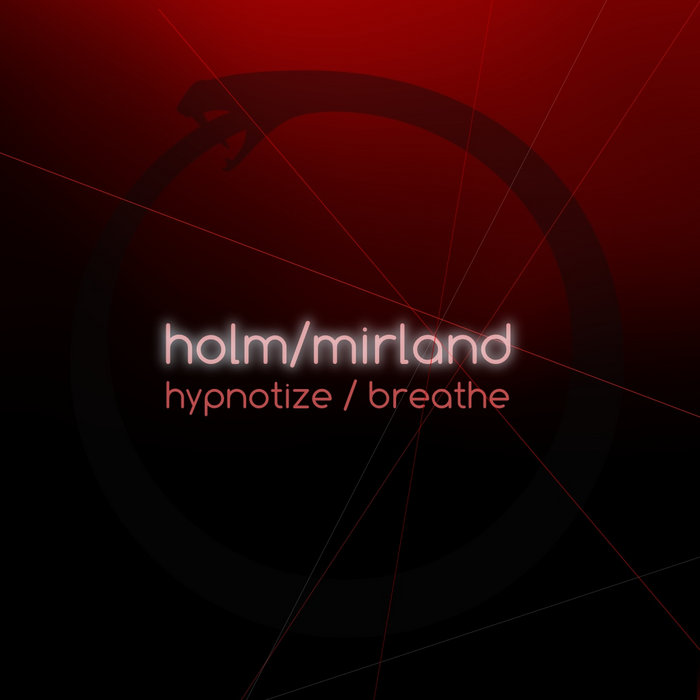Cover Graphic for Holm/Mirland - Hypnotize/Breathe ep