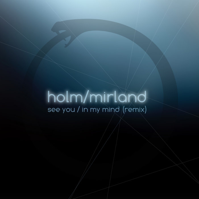 Cover graphic for Holm/Mirland See You/In MY Mind ep