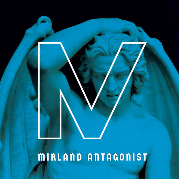Cover graphic for Mirland - Antagonist