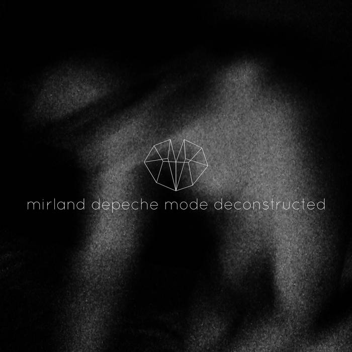 Cover graphic for Mirland - Depeche Mode Deconstructed