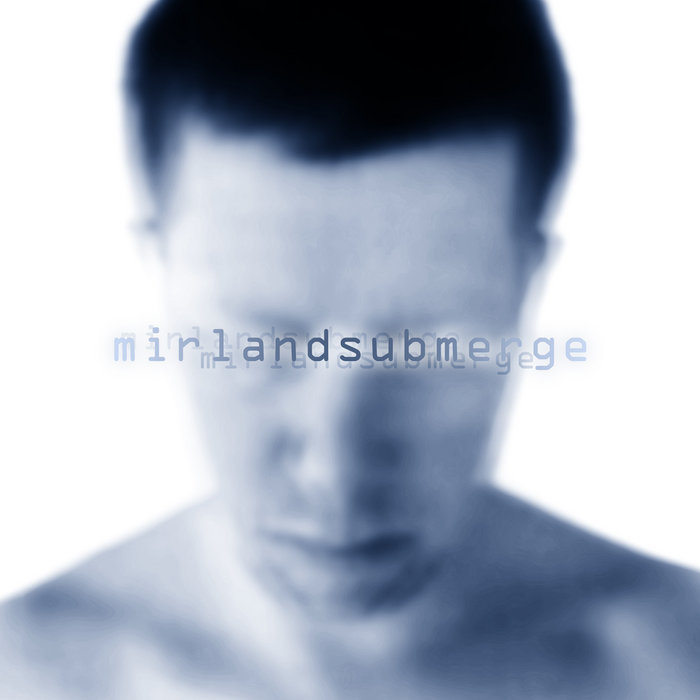 Cover graphic for Mirland - Submerge